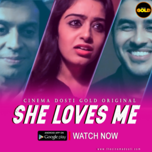 She Loves Me CinemaDosti Originals Hindi Short Film (2021) UNRATED 720p HEVC HDRip x265 AAC [100MB]